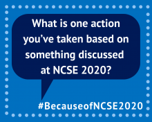 What is one action you've taken based on something discussed  at NCSE 2020? #BecauseofNCSE2020