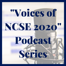 Voices of NCSE 2020 Podcast Series